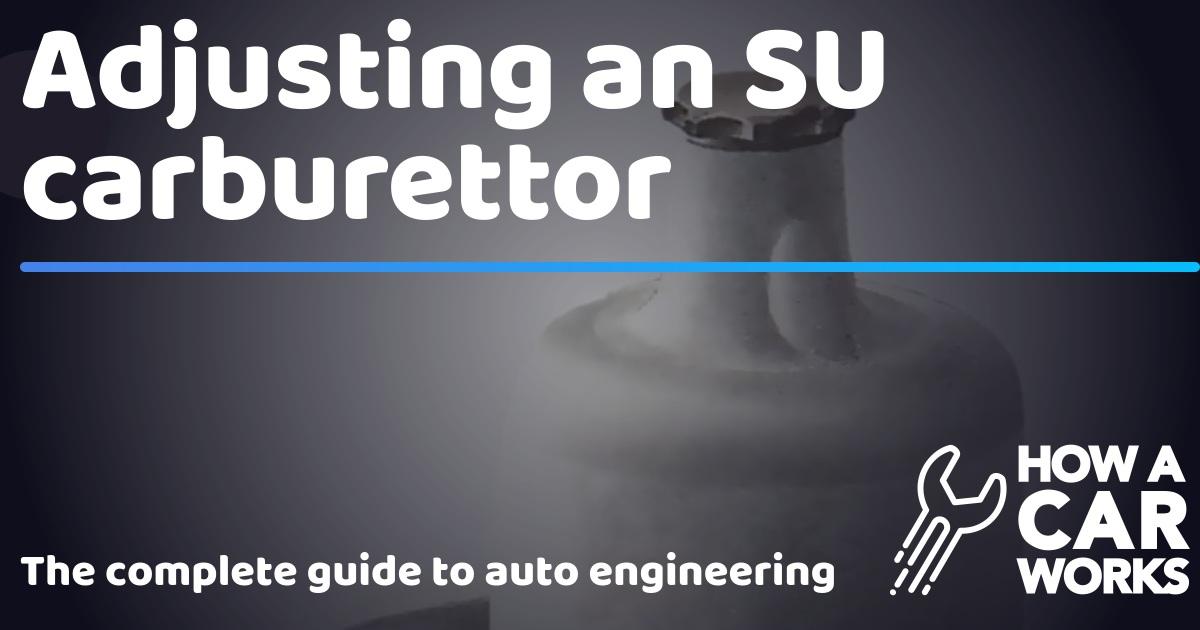 Adjusting an SU carburettor | How a Car Works