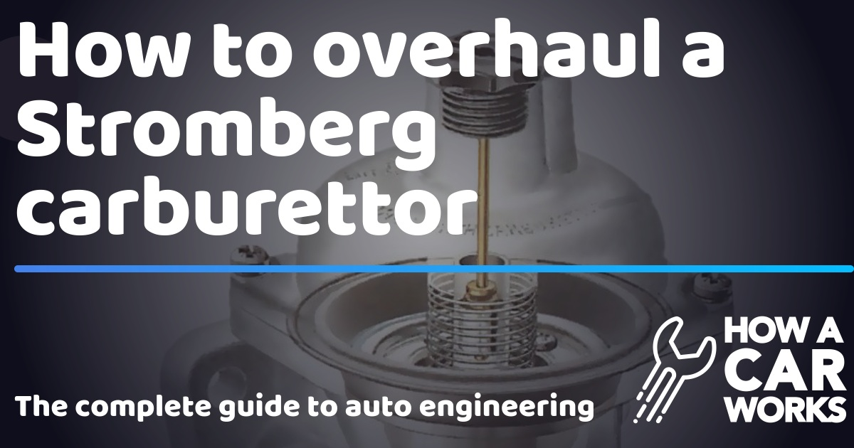How to overhaul a Stromberg carburettor | How a Car Works