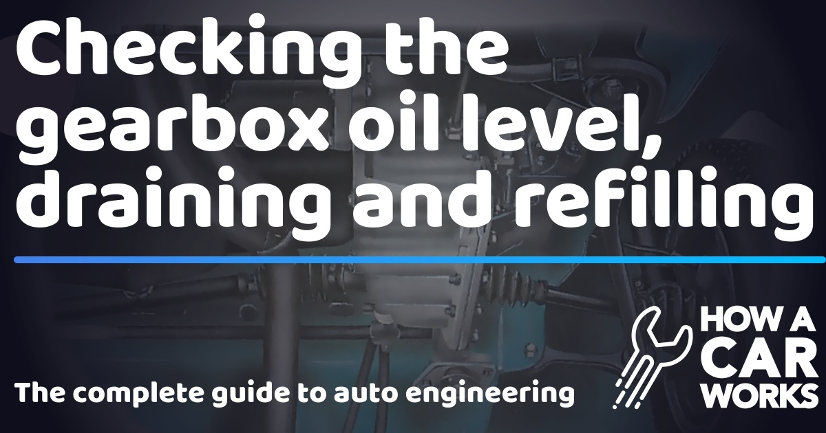 Checking the gearbox oil level, draining and refilling | How