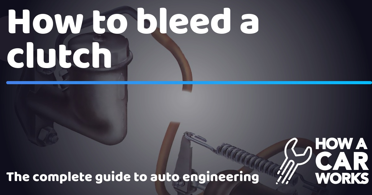 How to bleed a clutch   How a Car Works