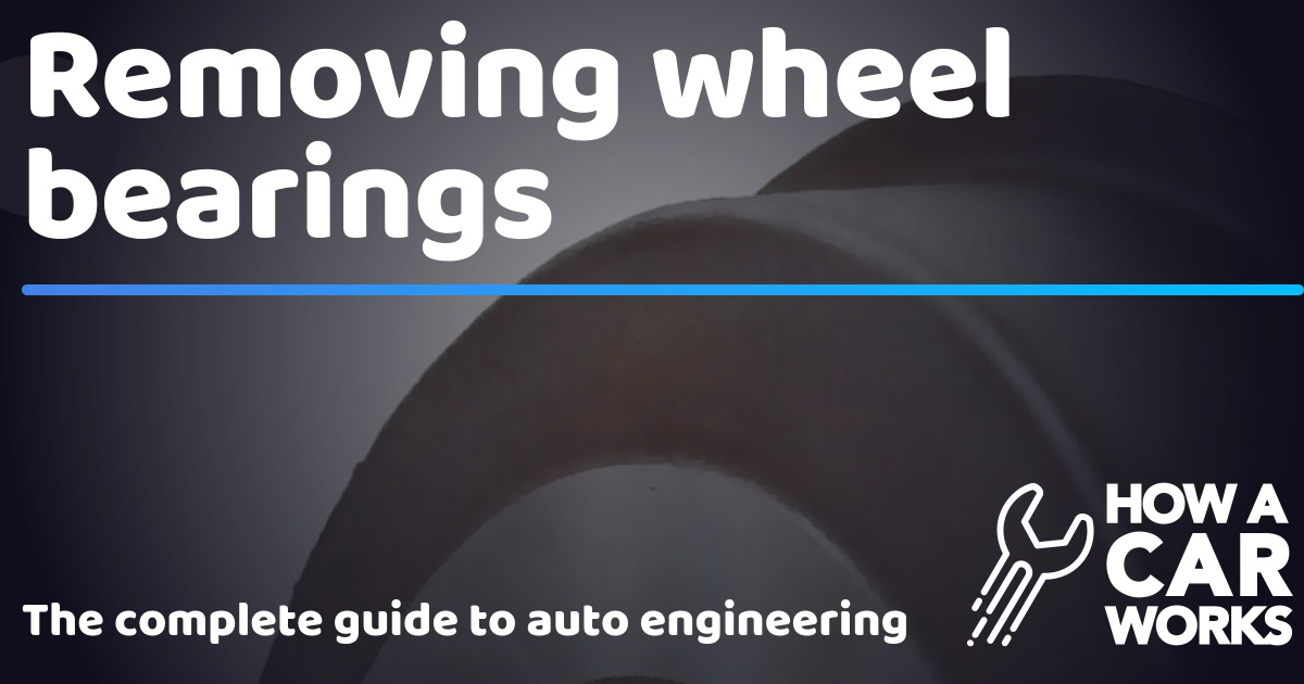 Removing wheel bearings | How a Car Works