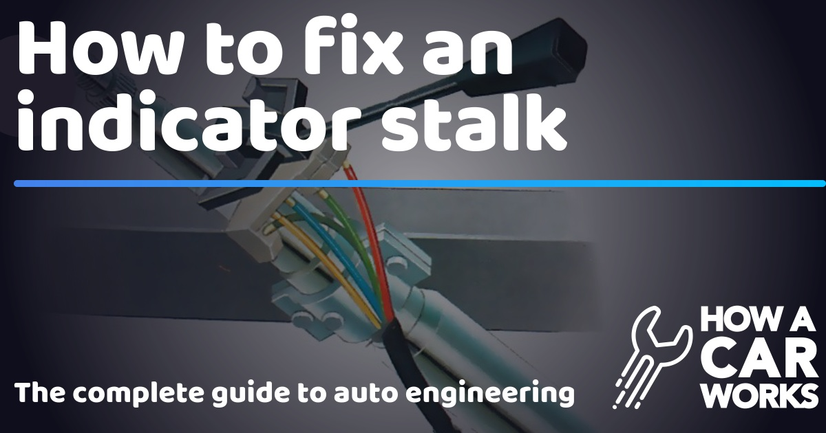 Outstanding How To Fix An Indicator Stalk How A Car Works Wiring Cloud Intapioscosaoduqqnet