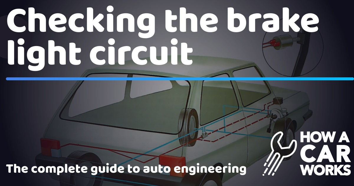 Checking the brake light circuit | How a Car Works