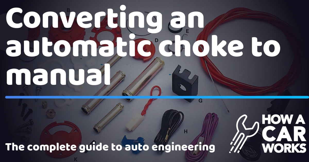 Converting An Automatic Choke To Manual