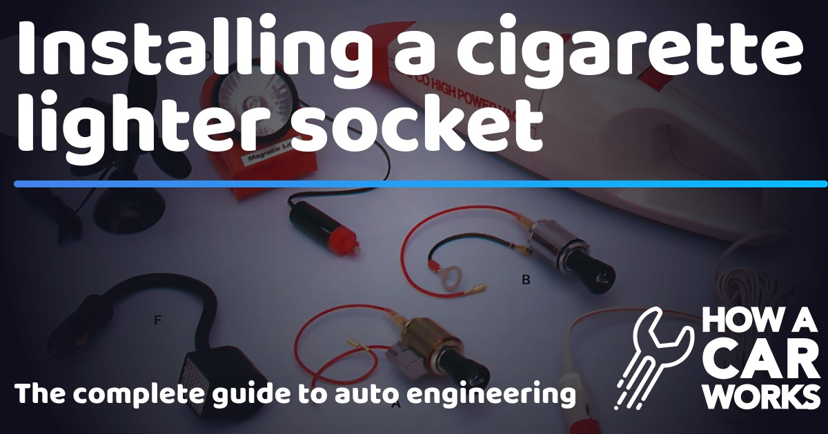 Installing A Cigarette Lighter Socket