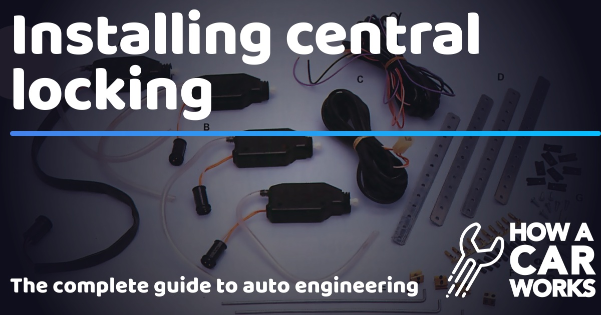 Installing central locking | How a Car Works