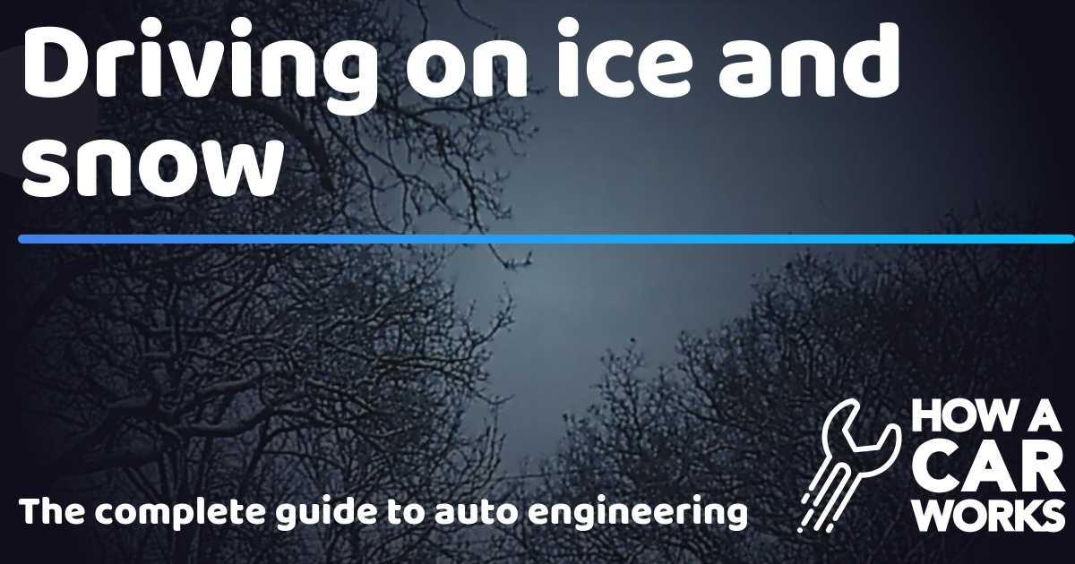 Driving on ice and snow | How a Car Works