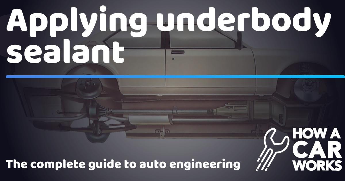 Applying underbody sealant | How a Car Works