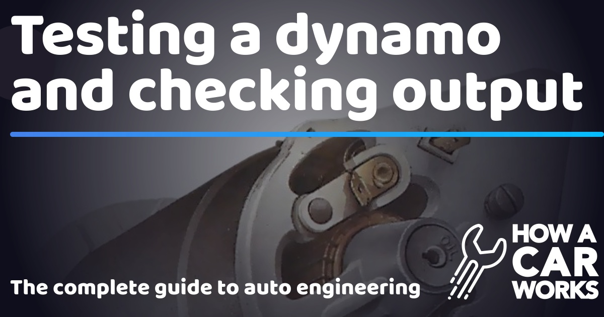Testing a dynamo and checking output | How a Car Works